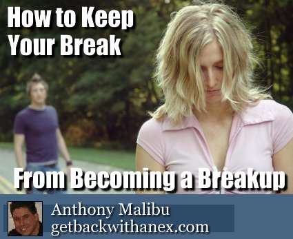 Stop Break From Becoming Breakup